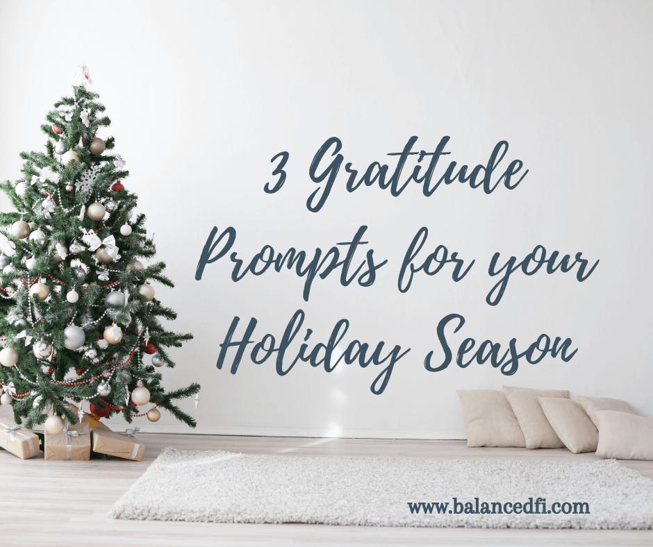 3 Gratitude Prompts for your Holiday Season - Balanced FI