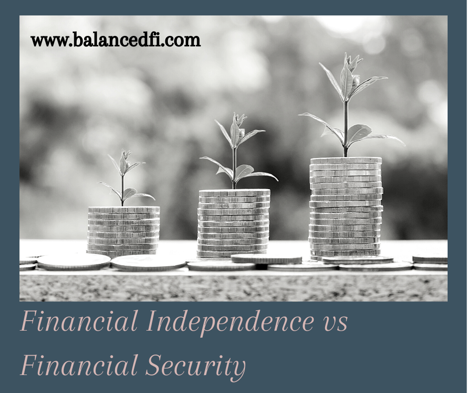 Financial Independence vs Financial Security - Balanced FI