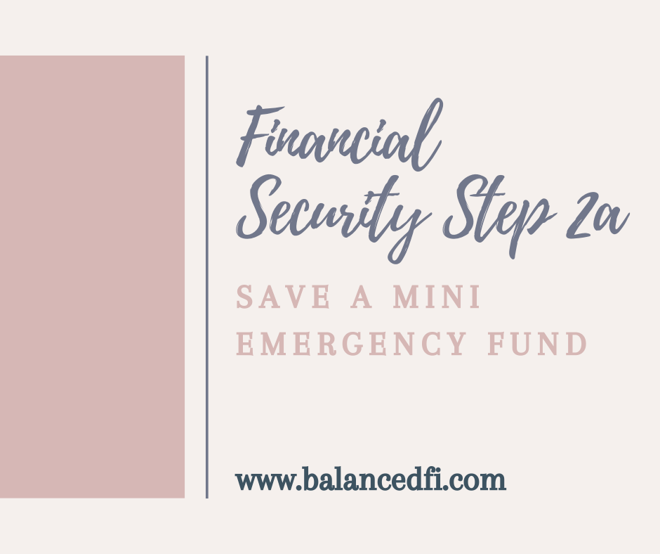Financial Security Step 2a - save a mini emergency fund - Balanced FI