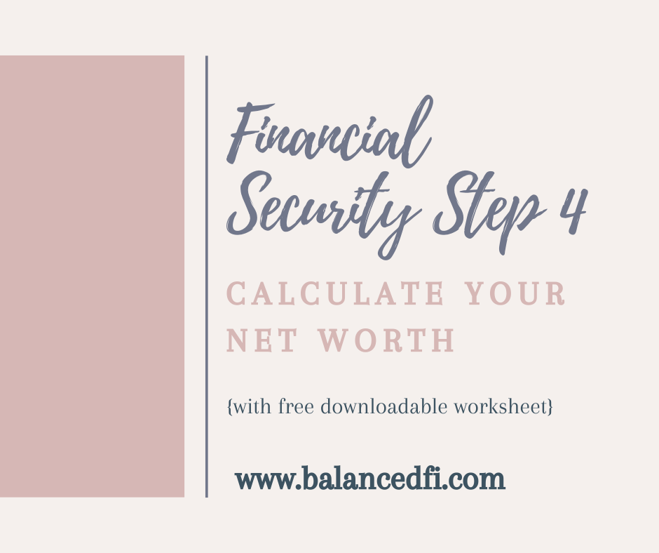 Financial Security Step 4 - Calculate your Net Worth - Balanced FI