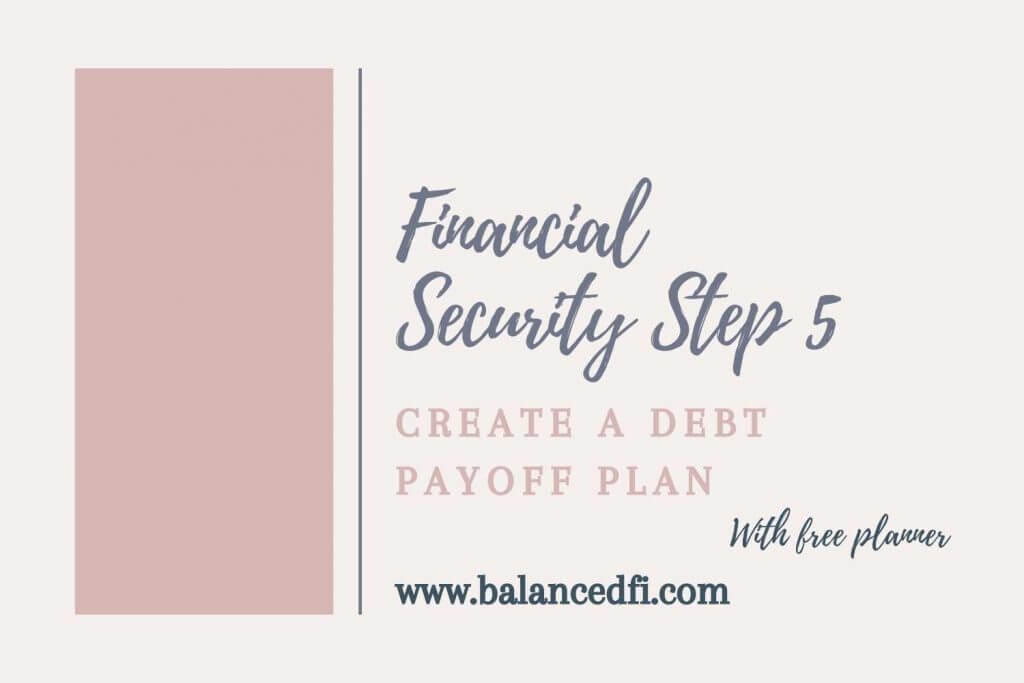 Financial Security Step 5: Create a Debt Payoff Plan - Balanced FI