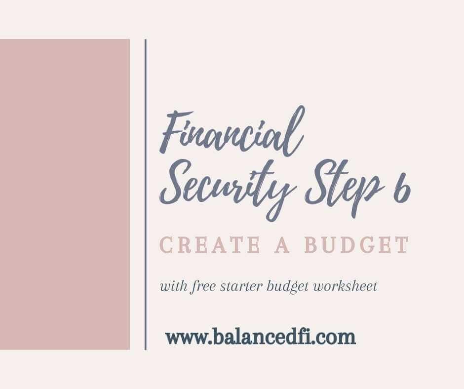 Financial Security Step 6 - Create a budget - Balanced FI