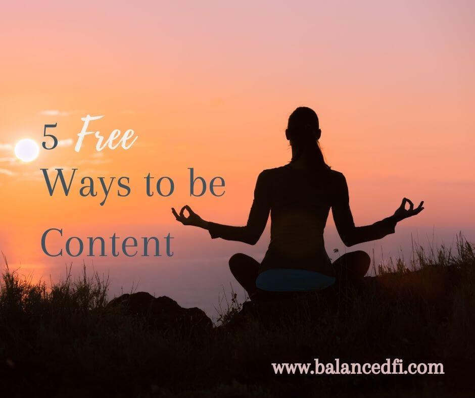 5 Free Ways to be Content - Balanced FI