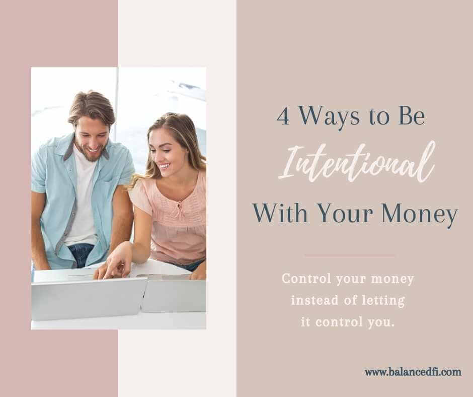 4 ways to be intentional with your money | Balanced FI
