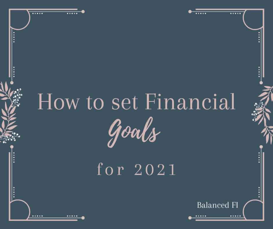 How to Set Financial Goals for 2021 - Balanced FI