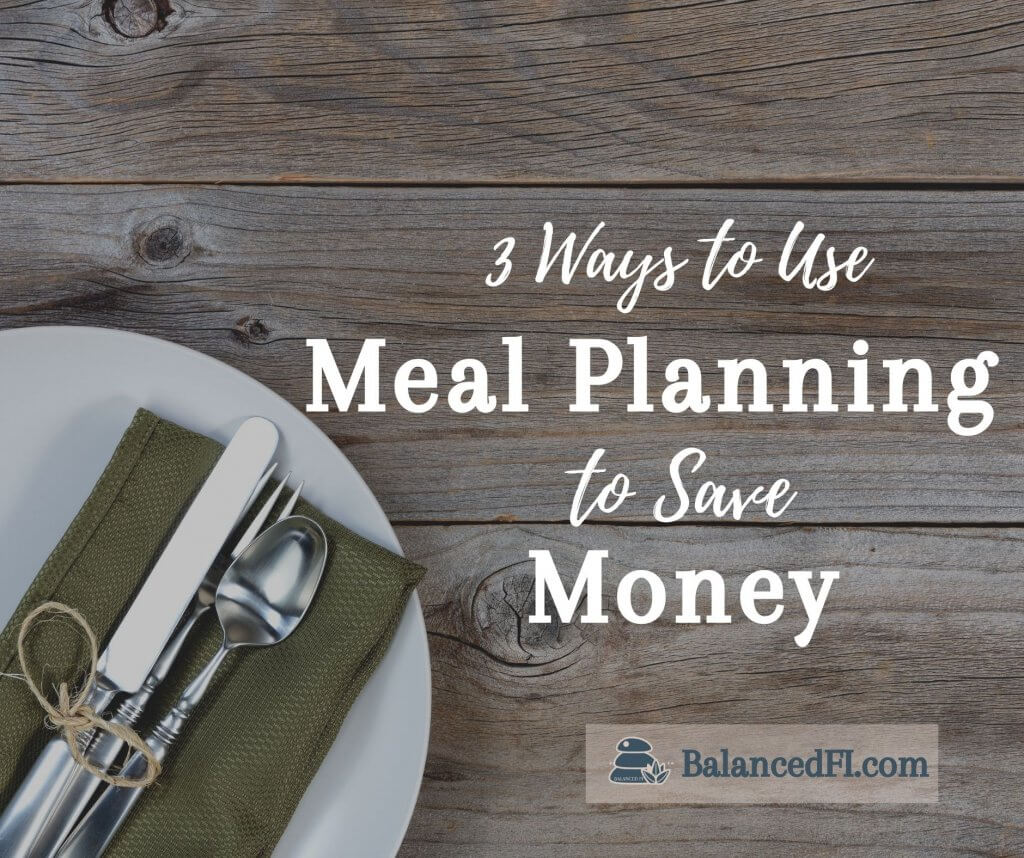 3 Ways to Use Meal Planning to Save Money
