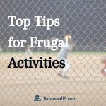 "background of kids playing baseball behind chain link fence with caption ""Top Tips for Frugal Activities"""